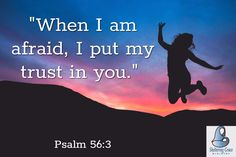 """When I am afraid, I put my #trust in you."" - Psalm 56:3 #bible"