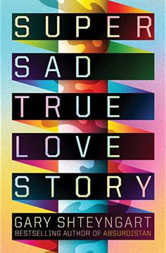 """Super Sad True Love Story"" - by Gary Shteyngart True Love Stories, Love Story, Graphic Design Typography, Graphic Design Illustration, Book Cover Design, Book Design, British Books, Book Jacket, Graphic Design Inspiration"