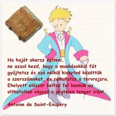 keltsd fel a vágyat St Exupery, Martial Arts Quotes, Drugs, Reflection, Literature, Poetry, Family Guy, Teaching, Motivation