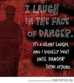 """""""You hide your fear with jests and jokes and try to be cocky so that no one knows your actually scared to death."""" """"Yep that's about it...: -Elliot"""