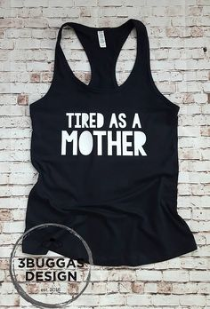 Tired as a mother, mother shirt, tired as a mom, mom life is the best life, mom shirt, funny work out tank  #momlife #mothersday #momgift #babyshower #mombirthday #auntgift #Momshirt #momclothing #womanshirt #etsy #etsygift #etsymom #mometsy #handmadeshirt #handmade