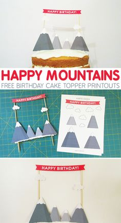 Free mountain cake topper printables! With Happy Birthday banner! Use them for cake toppers, cupcake toppers, make a mobile, or any other kind of crafting you're up to! Check them out!  http://dottielouise.com/blog/birthday-cake-happy-mountains #birthday #caketopper