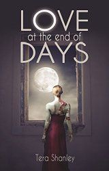 Guest review by @jessicakomarek! 4/5 stars to Love at the End of Days by Tera Shanley! http://eatbooksforbreakfast.com/2015/03/09/guest-review-of-love-at-the-end-of-days-by-tera-shanley/