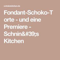 Fondant-Schoko-Torte - und eine Premiere - Schnin's Kitchen