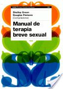 Manual de terapia breve sexual / Shelley Green, Douglas Flemons (comp.) ; [traducción de Matilde Jiménez Alejo]