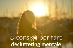 6 consigli per fare decluttering mentale