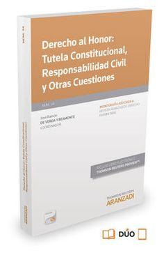 Derecho al honor : tutela constitucional, responsabilidad civil y otras cuestiones. Thomson Reuters- Aranzadi, 2015