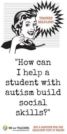How can I help a student with autism build social skills? #weareteachers Repinned by SOS Inc. Resources pinterest.com/sostherapy/.