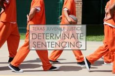 Texas Juvenile Law: What is Determinate Sentencing?