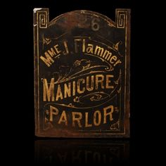 Madame Flammer's Manicure Parlor – Vintage Trade Sign « Griffin Trading Company  GriffinTrading.com #GriffinTrading