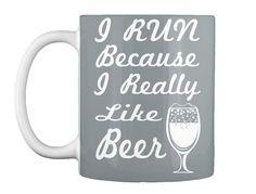 I Run Because I Really Like Beer Md Grey Mug Front