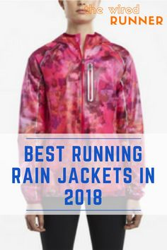 When the weather gets bad and you still want to get out there and run, these running rain jackets will help you stay dry. While keeping out the elements, these jackets also do a great job of staying breathable, so you won't overheat. Best Running Shorts, Running Gear, Running Jacket, Running Tights, Running Shirts, Running In The Rain, Winter Running, Half Marathon Training, Marathon Running