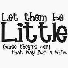 Scribbles On The Wall: Let Them Be Little