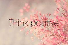 Pense positivo!
