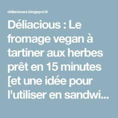 Déliacious : Le fromage vegan à tartiner aux herbes prêt en 15 minutes [et une idée pour l'utiliser en sandwich incluse ♥]