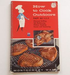 How To Cook Outdoors Cookbook 1957 Vintage Montgomery Ward Cook Book BBQ Grill