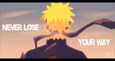 naruto quotes about never giving up - Google Search