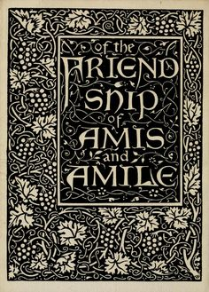 Of the friendship of Amis and Amile : Printed and sold by William Morris at the Kelmscott Press