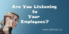 Are You Listening To Your Employees?