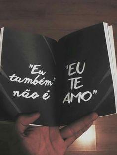 """"""" 'Eu também' não é 'Eu te amo'."""" Monólogo Interior, Letter E, Sweet Quotes, Love You, My Love, Amazing Quotes, My Sunshine, Sentences, Texts"""