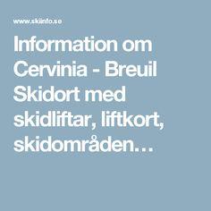 Information om Cervinia - Breuil Skidort med skidliftar, liftkort, skidområden…