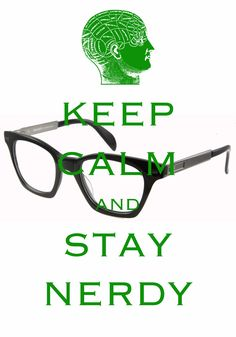 keep calm and stay nerdy / created with Keep Calm and Carry On for iOS #keepcalm #nerd