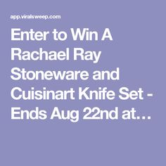 Enter to Win A Rachael Ray Stoneware and Cuisinart Knife Set - Ends Aug 22nd at…