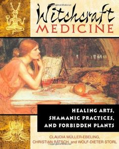 Witchcraft Medicine: Healing Arts, Shamanic Practices, and Forbidden Plants by Claudia Müller-Ebeling, http://www.amazon.com/dp/0892819715/ref=cm_sw_r_pi_dp_3Yh4pb1HA35ZW