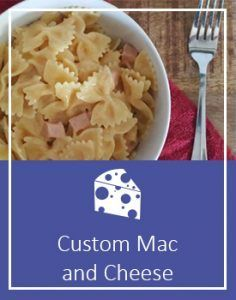 Custom Mac and Cheese