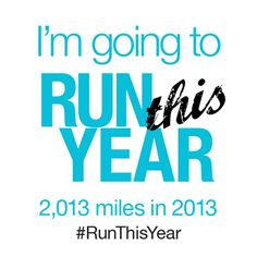 Run 2,013 miles in 2013! #RunThisYear
