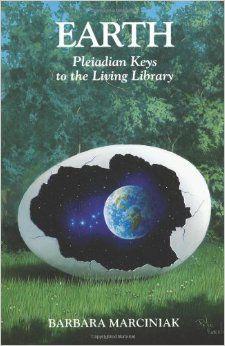 Earth: Pleiadian Keys to the Living Library: Barbara Marciniak: 9781879181212: Amazon.com: Books
