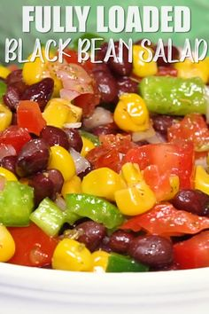 Loaded Black Bean Salad Need Black Bean Recipes? This black bean salad with corn and bell peppers Black Bean Corn Salad, Black Bean Salad Recipe, Black Bean Recipes, Bean Salad Vegan, Corn Salad Recipes, Corn Salads, Healthy Salad Recipes, Vegetarian Recipes, Mexican Salad Recipes