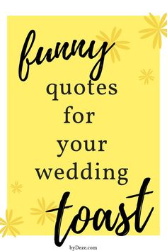 hilarious & witty quotes for a wedding toast that will have people dying! Whether you are the maid of honor or best man or mom or dad (or the couple) steal these funny marriage quotes to make your speech and the wedding fun. Funny Wedding Toasts, Wedding Toast Quotes, Funny Wedding Advice, Wedding Day Quotes, Funny Marriage Advice, Marriage Humor, Funny Relationship, Wedding Humor, Wedding Fun