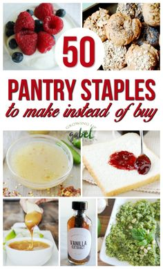It's easy to make your own pantry staples! From peanut butter to mixes to fridge favorites, you'll find everything your kitchen needs on this list.