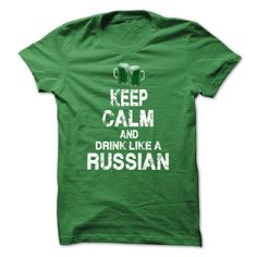 Keep Calm and drink like a Russian T-Shirts, Hoodies. VIEW DETAIL ==►…
