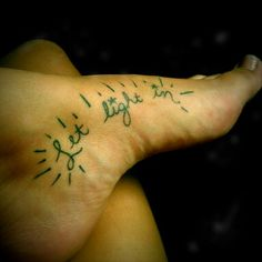 """this is what i HAVE put on on my body for life. feel like i should add my own ink since i pin so many other's... it says """"let light in"""" in my handwriting. a personal reminder of myself to stay positive."""