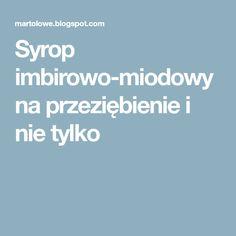 Syrop imbirowo-miodowy na przeziębienie i nie tylko
