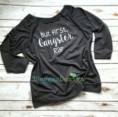 But first gangster rap shirt/mom life is best by 3BuggasDesign #tshirt #valentines #valentinesday #love #want Shirt #custom #customshirt #etsy #handmade #ganster #gangsta