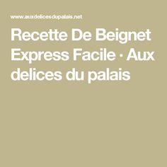 Recette De Beignet Express Facile · Aux delices du palais
