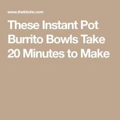These Instant Pot Burrito Bowls Take 20 Minutes to Make