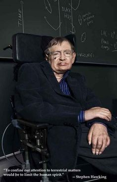 """A great poster of theoretical physicist Stephen Hawking! Quote: """"To confine our attention to terrestrial matters would be to limit the human spirit. Need Poster Mounts. Stephan Hawkings, Physicist Stephen Hawking, Stephen Hawking Quotes, Cambridge, Think Deeply, E Mc2, Comedy Tv, Face Characters, Quote Posters"""