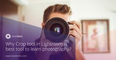 Learn why Lightroom's crop tool is so important to your photography work.