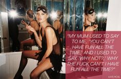 Just wanna have fun #KateMoss #models #quotes #fun http://4.bp.blogspot.com/-95QMGCl3Jzg/UQR_QPTQgqI/AAAAAAAAGvo/Nm5awLzFv5U/s1600/kate+quote1.jpg