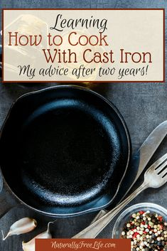 Learning How to Cook with Cast Iron After two years, I've learned a great deal about how to cook with cast iron! Read more for tips, tricks, advice, and recipes to use when cooking with cast iron skillets at Naturally Free Life! Cast Iron Skillet Cooking, Iron Skillet Recipes, Cast Iron Recipes, Skillet Meals, Cooking With Cast Iron, Season Cast Iron Skillet, Dutch Oven Cooking, Cooking Tips, Cooking Recipes