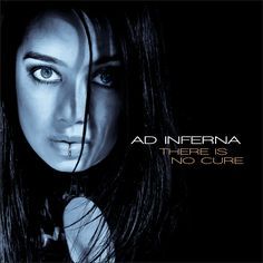 Ad Inferna - There is No Cure