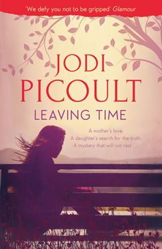 "Jodi Picoult, Leaving TIme - ""A suspension of more-than-average belief"""