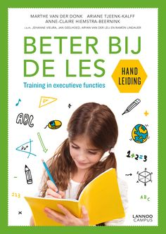 Beter bij de les : training in executieve functies : werkboek + handleiding - Van der Donk, Marthe - plaats 464.3 # Kinderen met concentratieproblemen Coaching, 21st Century Classroom, 21st Century Skills, Inspirational Books, My Teacher, Teaching Tools, Social Work, Kids Education, Primary School