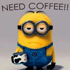 *NEED COFFEE!!  (Desperately)