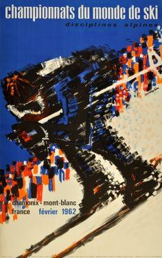 1962 FIS Alpine World Ski Championships - Chamonix, France. Ski Vintage, Vintage Ski Posters, Volleyball Posters, Sports Posters, Chamonix Mont Blanc, Winter Games, France Travel, Winter Sports, Vintage Advertisements
