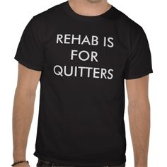 S-19 Rehab is for quitters